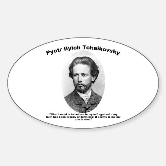 Tchaikovsky: Believe Sticker (Oval)
