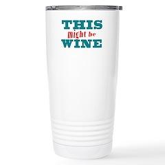 This Might Be Wine2 Travel Mug