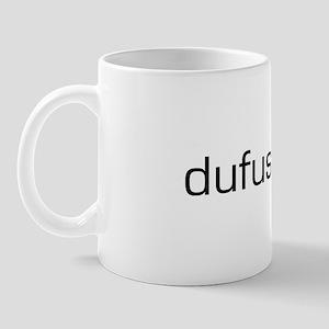 Dufus Mug