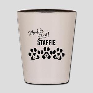 Worlds Best Staffie Mom Shot Glass