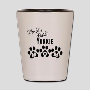 Worlds Best Yorkie Mom Shot Glass