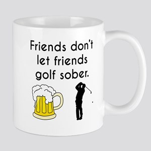 Friends Dont Let Friends Golf Sober Mugs