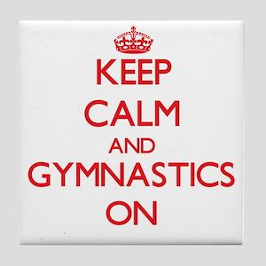 Keep Calm and Gymnastics ON Tile Coaster