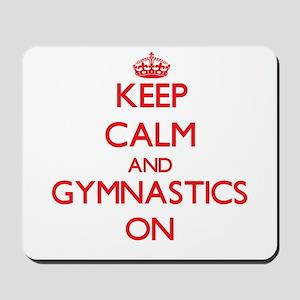 Keep Calm and Gymnastics ON Mousepad