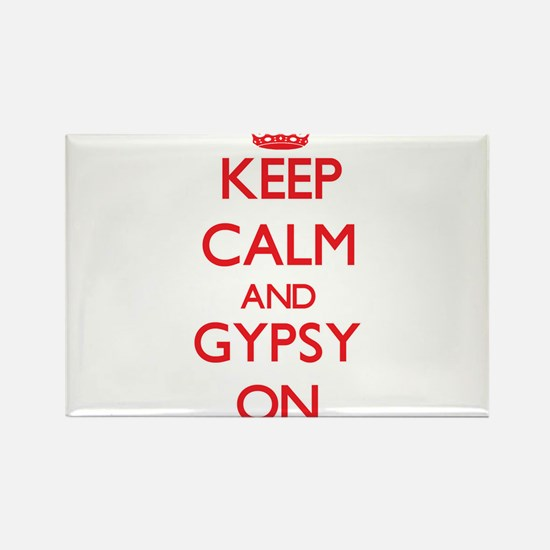 Keep Calm and Gypsy ON Magnets