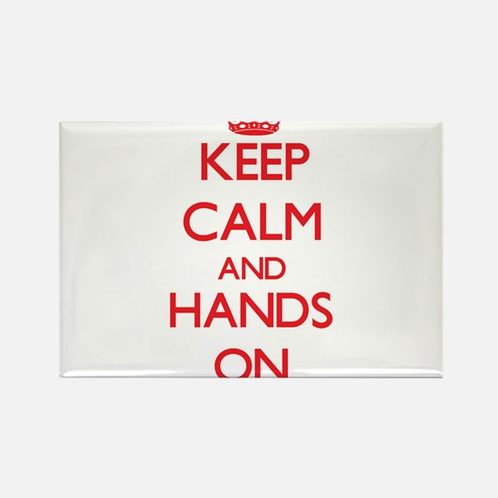 Keep Calm and Hands ON Magnets