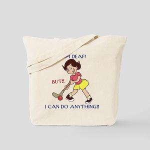 I am Deaf but I can do anythi Tote Bag