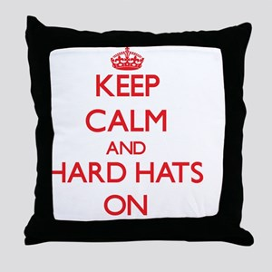 Keep Calm and Hard Hats ON Throw Pillow