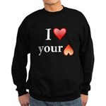 I Love Your Butt Sweatshirt (dark)
