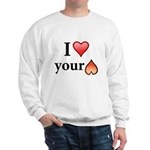 I Love Your Butt Sweatshirt