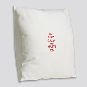 Keep Calm and Haste ON Burlap Throw Pillow