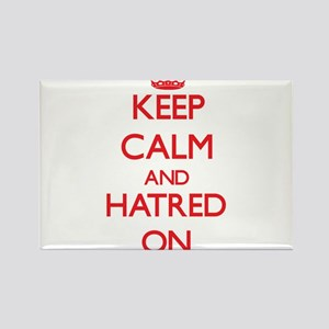 Keep Calm and Hatred ON Magnets