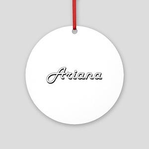 Ariana Classic Retro Name Design Ornament (Round)
