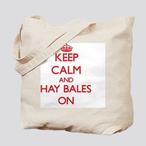 Keep Calm and Hay Bales ON Tote Bag
