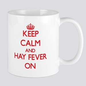 Keep Calm and Hay Fever ON Mugs