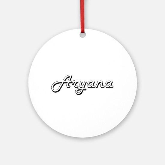 Aryana Classic Retro Name Design Ornament (Round)