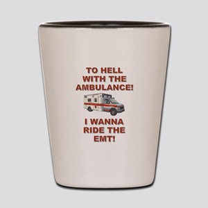 RIDE THE EMT! Shot Glass