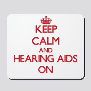 Keep Calm and Hearing Aids ON Mousepad