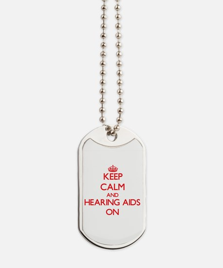 Keep Calm and Hearing Aids ON Dog Tags