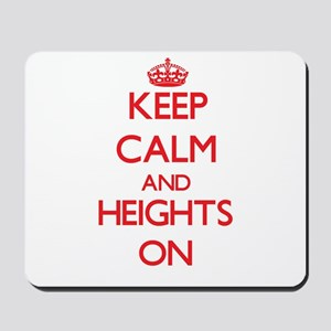 Keep Calm and Heights ON Mousepad