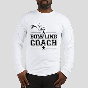 Worlds Best Bowling Coach Long Sleeve T-Shirt