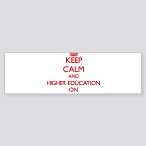 Keep Calm and Higher Education ON Bumper Sticker