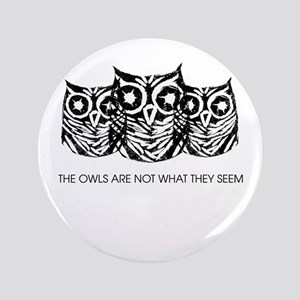"""""""The Owls..."""" - Twin Peaks Button"""