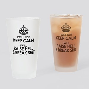 Raise hell and break shit Drinking Glass