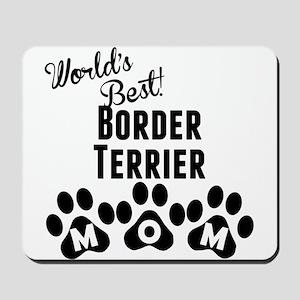 Worlds Best Border Terrier Mom Mousepad