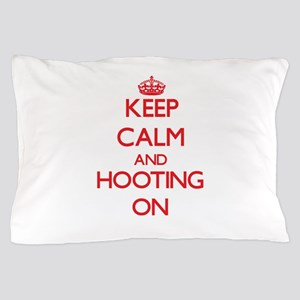 Keep Calm and Hooting ON Pillow Case