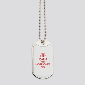 Keep Calm and Hormones ON Dog Tags