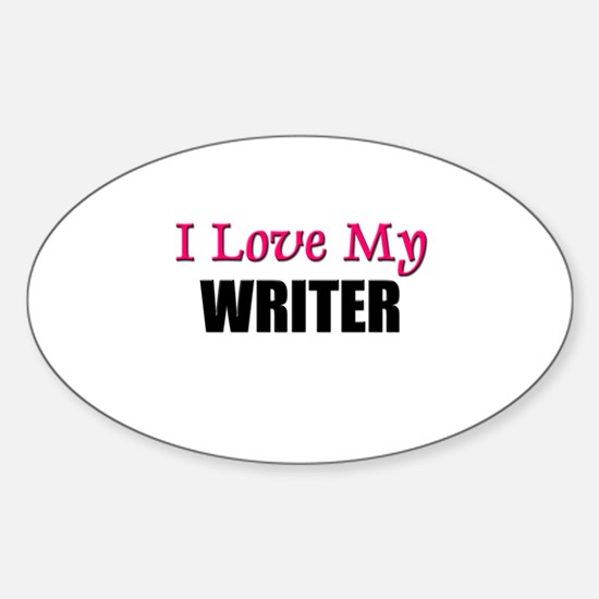 I Love My WRITER Oval Decal