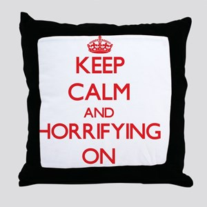 Keep Calm and Horrifying ON Throw Pillow