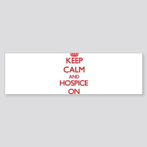 Keep Calm and Hospice ON Bumper Sticker