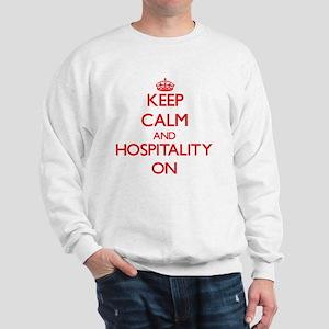 Keep Calm and Hospitality ON Sweatshirt