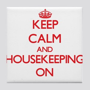 Keep Calm and Housekeeping ON Tile Coaster