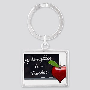 My Daughter is a Teacher Landscape Keychain