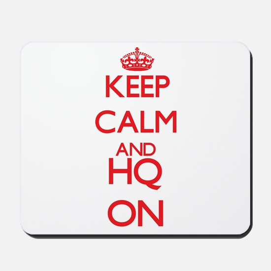 Keep Calm and Hq ON Mousepad