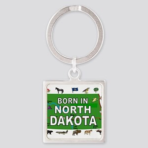 NORTH DAKOTA BORN Keychains