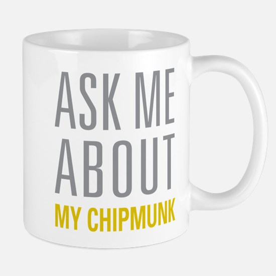 My Chipmunk Mugs