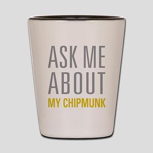 My Chipmunk Shot Glass