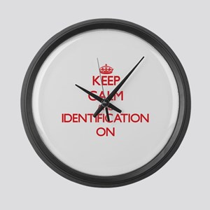 Keep Calm and Identification ON Large Wall Clock