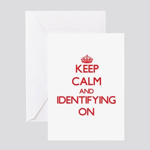 Keep Calm and Identifying ON Greeting Cards