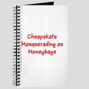 Cheapskate Masquerading as Moneybags Journal