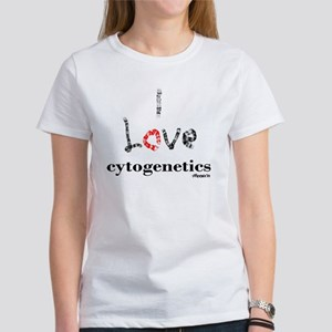 I love Cytogenetics Chromosome Let Women's T-Shirt
