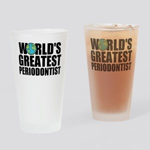 World's Greatest Periodontist Drinking Glass