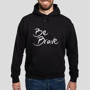 Be Brave Hoodie