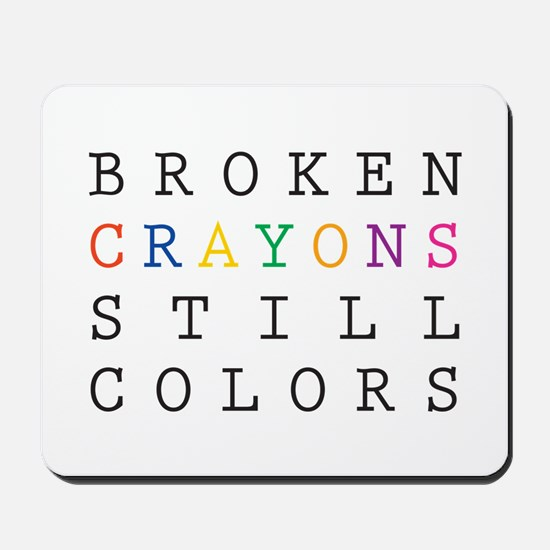 Broken Crayon still colors Mousepad