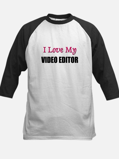 I Love My VIDEO EDITOR Kids Baseball Jersey