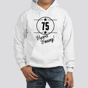 75 Years Young Hoodie